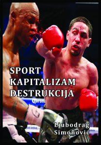 Sport, kapitalizam, destrukcija - Ljubodrag Duci Simonović